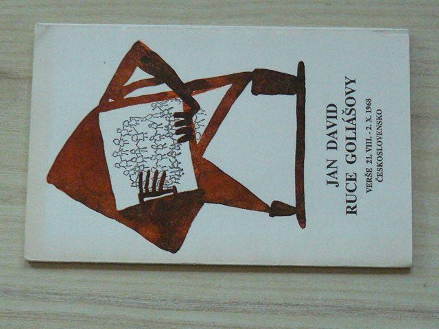 Jan David - Ruce Goliášovy - Verše 21.8. - 2.10.1968 Československo