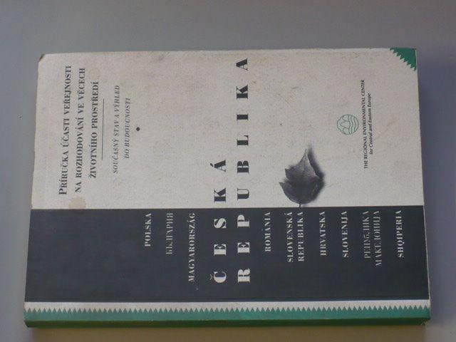 Příručka účasti veřejnosti na rozhodování ve věcech životního prostředí (1994)