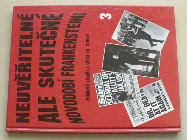 Neuvěřitelné ale skutečné - Novodobí Frankensteini - Zvrácení lékaři a vědci 20. století (1995)