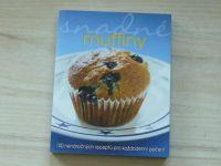 Snadné muffiny - 100 nenáročných receptů pro každodenní pečení (2013)