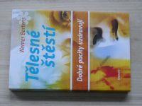 Werner Bartens - Tělesné štěstí - Dobré pocity uzdravují (2010)
