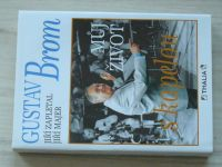 Zapletal, Majer - Gustav Brom Můj život s kapelou (1995) Věnování G. Broma - podpis