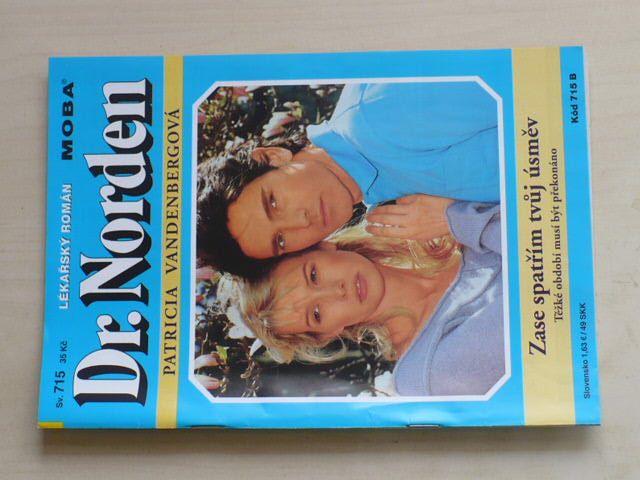 Dr. Norden - Lékařský román sv. 715 - Vandenbergová - Zase spatřím tvůj úsměv (2008)