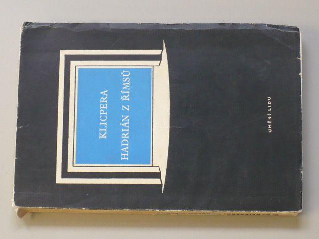 Klicpera - Hadrián z Římsů - Rytířská veselohra v 6 dějstvích (1950)