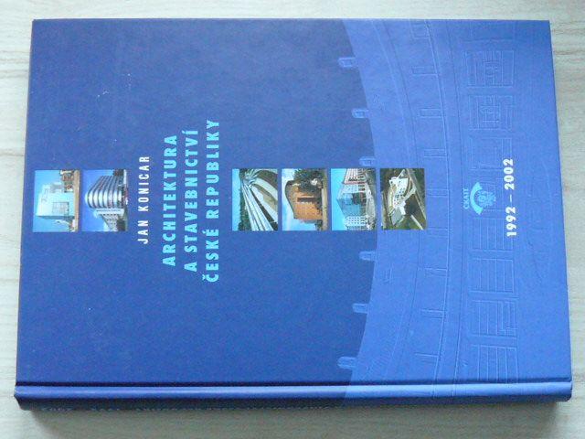 Konicar - Architektura a stavebnictví České republiky 1992 - 2002 (2002)