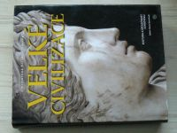 Velké civilizace - Kultura a společnost starověku, ed. Burenhult (2006)