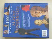 1000 Velká obrazová encyklopedie - Slavné osobnosti (
