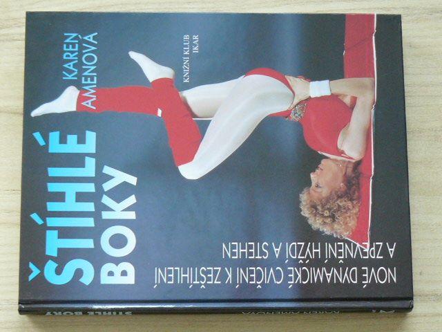 Amenová - Štíhlé boky - Nové dynamické cvičení k zeštíhlení a zpevnění hýždí a stehen (1997)