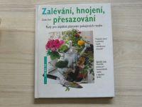 Keil - Zalévání, hnojení, přesazování : rady pro úspěšné pěstování pokojových rostlin