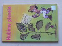 Kohout - Hubíme plevele - Regulace přemnožených rostlin v přírodě (1992)
