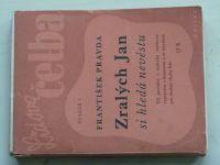 Lidová četba sv. 1 - Pravda - Zralých Jan si hledá nevěstu (1940)