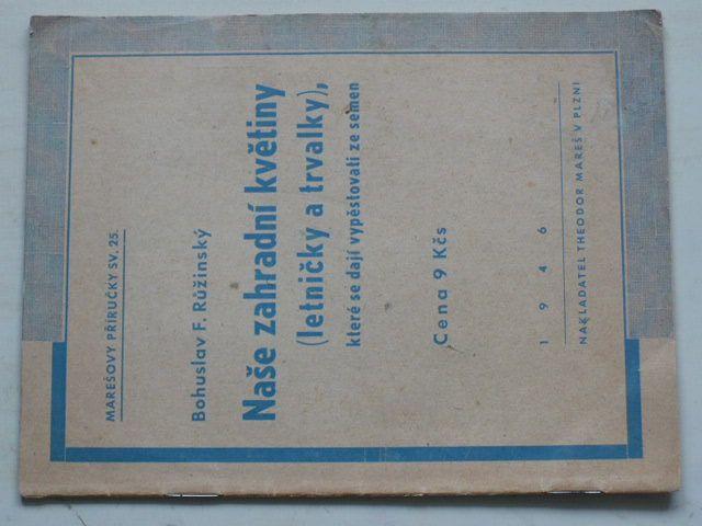 Marešovy příručky sv. 25 - Růžinský - Naše zahradní květiny (letničky a trvalky) 1946