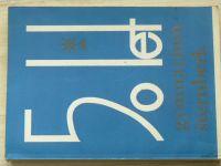 50 let - Gymnázium Šternberk 1935 - 1985 (1985) Šternberk u Olomouce