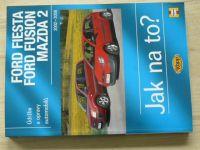 Jex, Legg - Ford Fiesta, Ford Fusion, Mazda 2002-2008 (2009) Jak na to?
