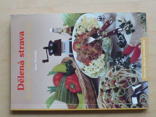 Horecká - Dělená strava - Kuchařka pro štíhlost, zdraví a krásu