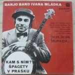 Banjo Band Ivana Mládka - Kam s ním?, Špagety v prášku (1976)