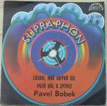 Pavel Bobek - Lásko, mě ubývá sil, Pojď dál a zpívej (1979)