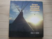 Taylor - Život indiánů severní Ameriky (1997) Rodina, lov, zábava a obřady