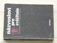 Appelt, Horáková, Novotný - Názvosloví pro cvičitele (1989)