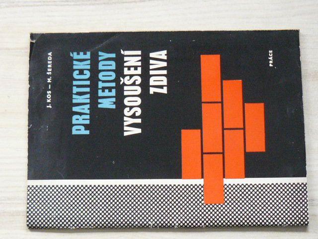 Kos, Šereda - Praktické metody vysoušení zdiva (1966)
