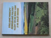 Základní principy zemědělské politiky vlády ČR do roku 1995 a na další období (1994)