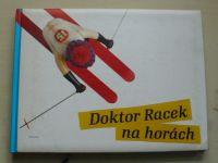 Rezková - Doktor Racek na horách (2009)