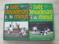 Svět devadesáti minut - Z dějin československé kopané 1901-1980 1 + 2 díl (1976 / 80) 2 knihy