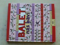 Novotná - Balet nás baví - první kniha o baletu pro děti i rodiče (2010)
