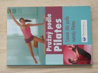 Pružný podle Pilates - Trénink těla podle metody Pilates (2008)