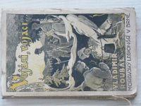 Vladimír Roubal - Vojáci, vojáci... (Mor. Legionář Brno 1932)