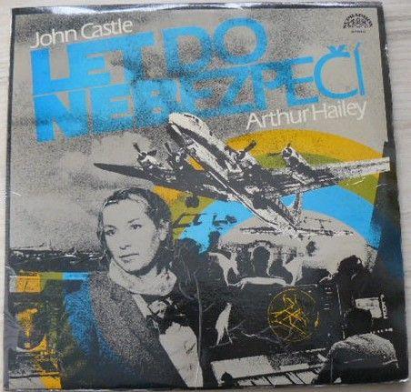John Castle, Arthur Hailey – Let do nebezpečí (1986)