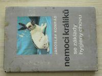 Konrád - Nemoci králíků se základy hygieny chovu (SZN 1972)