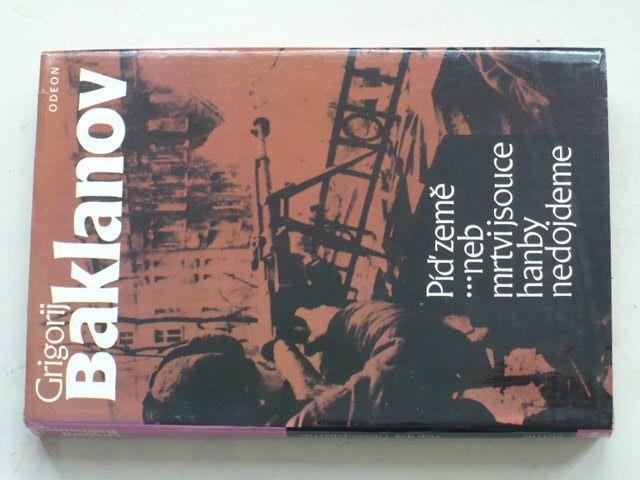 Baklanov - Píď země...neb mrtvi jsouce hanby nedojseme (1985)