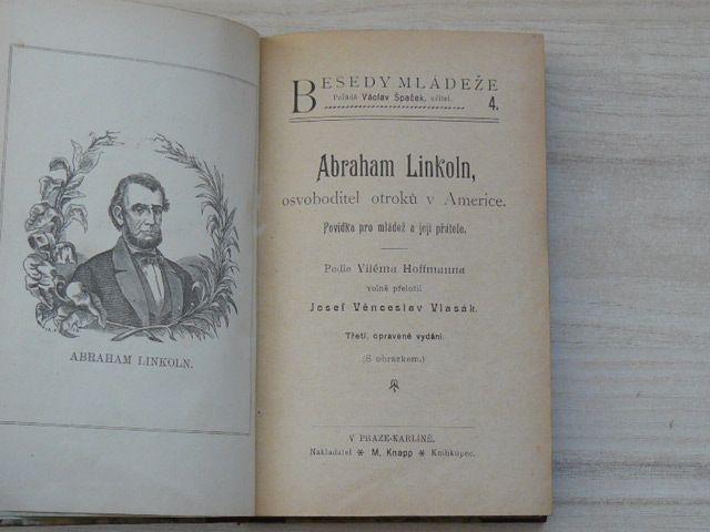 Hofmann - Vlasák - Abraham Linkoln, osvoboditel otroků v Americe. Roosevelt - Silný život (1906)