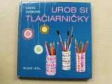 Dašková - Urob si tlačiarničky (1985) slovensky (Vyrob si tiskárničky)