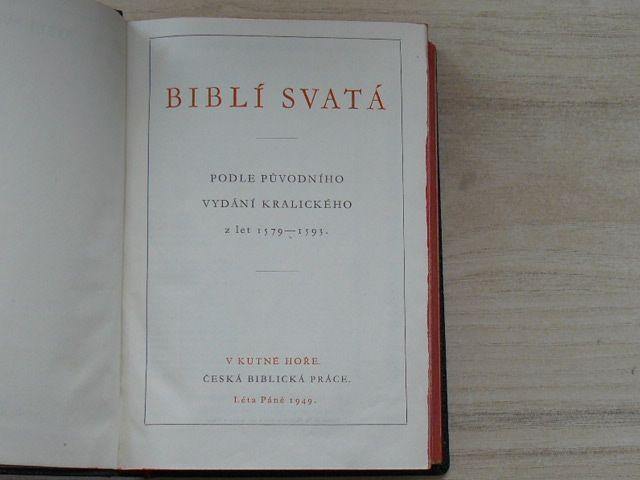 Biblí svatá - Starý i Nový Zákon (1949) Podle vydání Kralického 1579-93