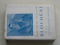 Durych - Bloudění (1929) 3 knihy