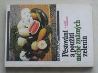Kott, Moravec - Pěstování a použití méně známých zelenin (1989)