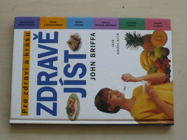 Briffa - Zdravě jíst - Pro zdraví a krásu (2000)
