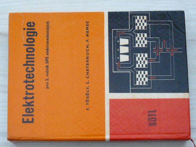 Fököly, 'Chaternuch, Nemec - Elektrotechnologie pro 2. ročník škol SPŠ elektrotechnických (1970)