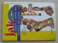 Jak zhubnout a nedržet dietu, jak omládnout bez skalpelu (1998)