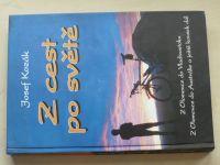 Kozák - Z cest po světě - Z Olomouce do Vladivostoku, do Austrálie (2004)