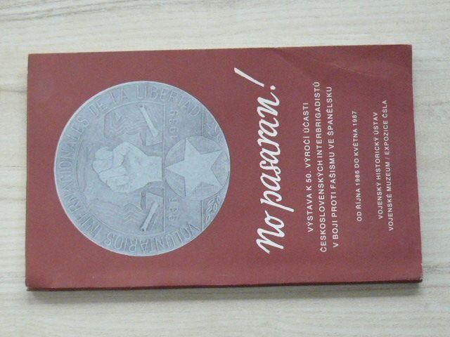 No pasaran! Výstava k 50.výročí účasti čs. interbrigadistů v boji proti fašismu ve Španělsku (1987)