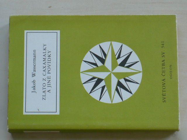 Světová četba sv. 541 - Wassermann - Zlato z Caxamalky a jiné povídky (1990)