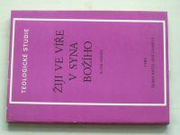 Honek - Žiji ve víře v syna Božího (1984) Teologické studie