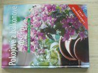 Pokojové a balkonové rostliny - Pro krásnou atmosféru bydlení