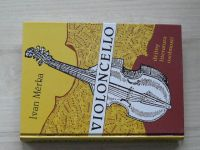 Ivan Měrka - Violoncello (1995) Dějiny, Literatura, Osobnosti