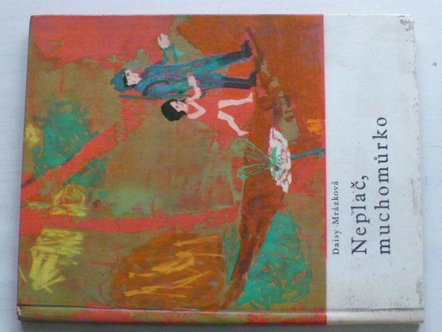 Mrázková - Neplač, muchomůrko (1969)