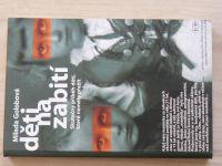Golobová - Děti na zabití - Skutečný příběh dětí, které neměly přežít (2001)