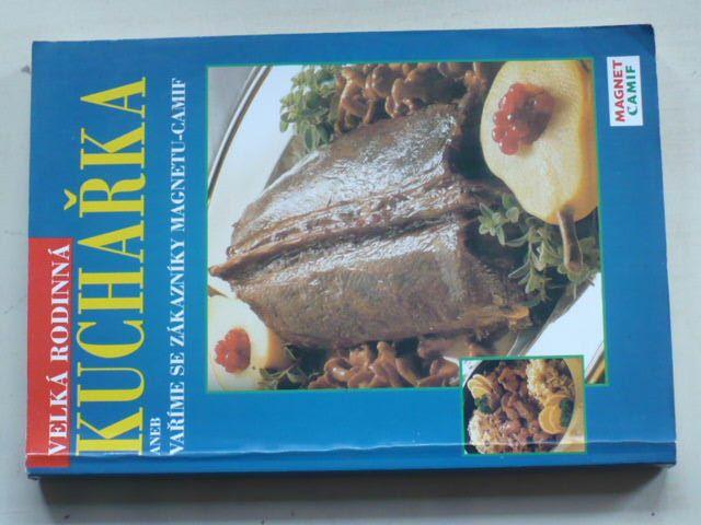 Velká rodinná kuchařka aneb Vaříme se zákazníky Magnetu-Camif (1999)